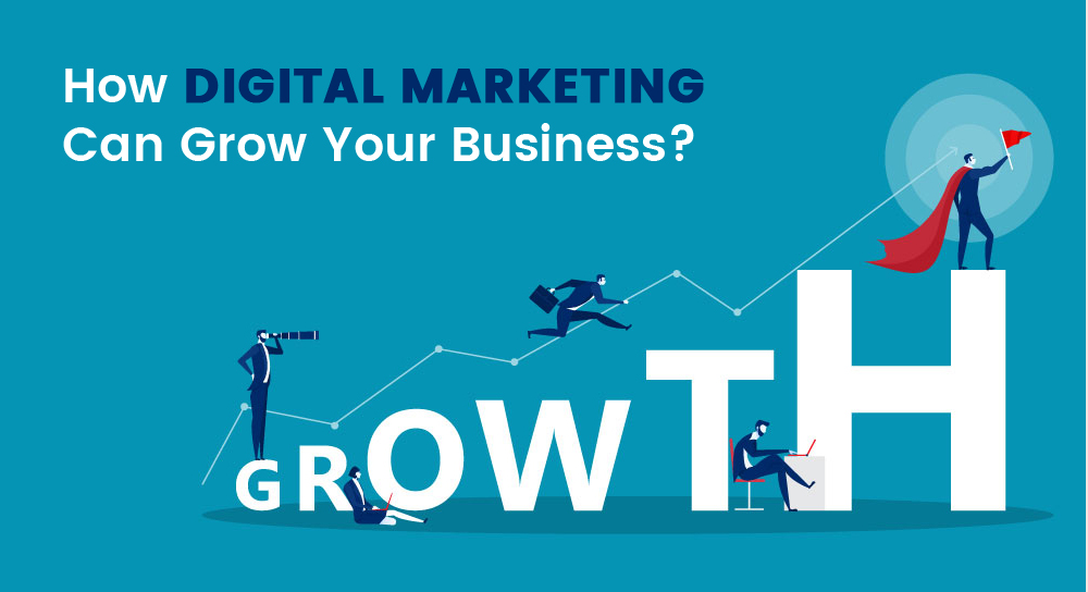 How Digital Marketing can Grow Your Business?