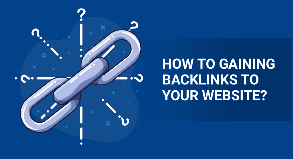 How to Gaining Backlinks to Your Website?